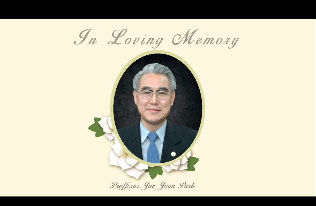 In Loving Memory Pro. Jae J. Park