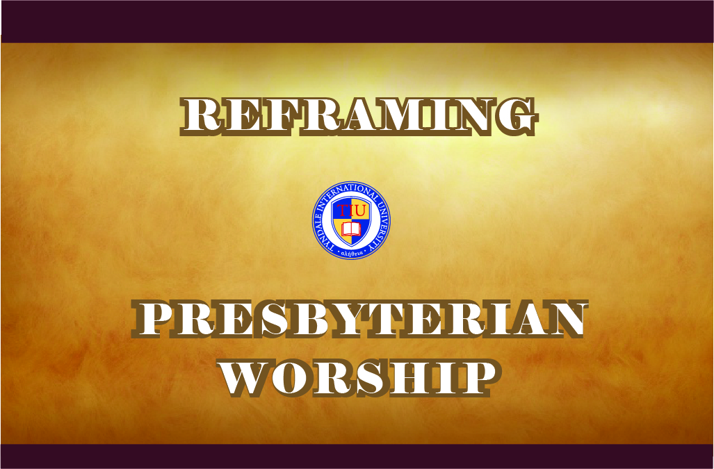 Reframing Presbyterian Worship